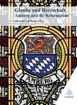 Glaube und Herrschaft von Laschinger,  Johannes