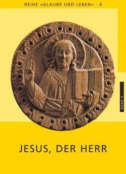 Glaube und Leben / Band 4/1: Jesus, der Herr von Eder,  Georg, Laun,  Andreas, Prügl,  Maria, Schönborn,  Christoph Kardinal