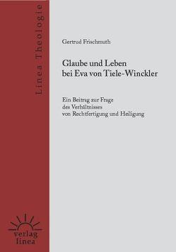 Glaube und Leben bei Eva von Tiele-Winckler von Frischmuth,  Gertrud