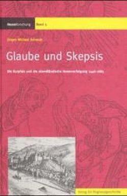 Glaube und Skepsis von Schmidt,  Jürgen Michael