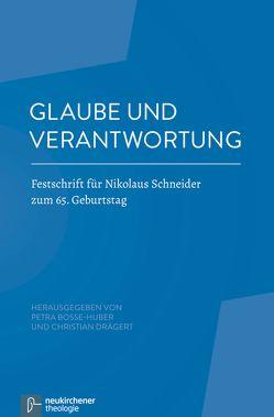 Glaube und Verantwortung von Bosse-Huber,  Petra, Drägert,  Christian
