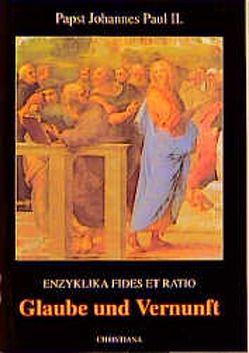 Glaube und Vernunft von Johannes Paul II.