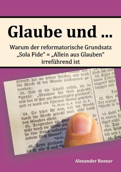 Glaube und … von Basnar,  Alexander