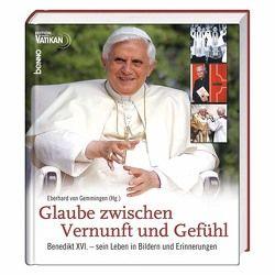 Glaube zwischen Vernunft und Gefühl von Gemmingen,  Eberhard von