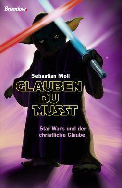 """""""Glauben du musst"""" von Moll,  Sebastian"""