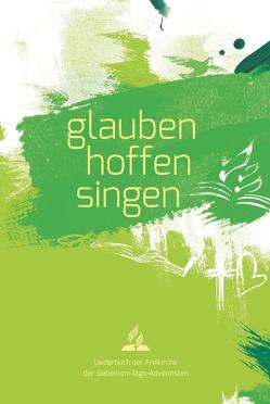 glauben-hoffen-singen von Siebenten-Tags-Adventisten,  Freikirche der