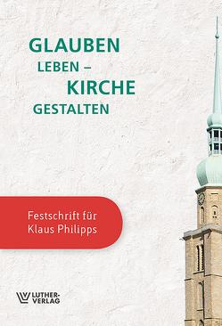Glauben leben – Kirche gestalten von Birkmann,  Günter