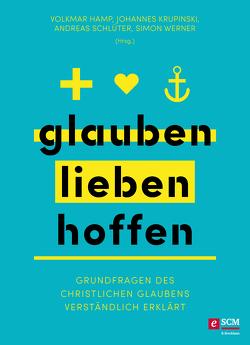 glauben | lieben | hoffen von Hamp,  Volkmar, Krupinski,  Johannes, Schlüter,  Andreas, Werner,  Simon