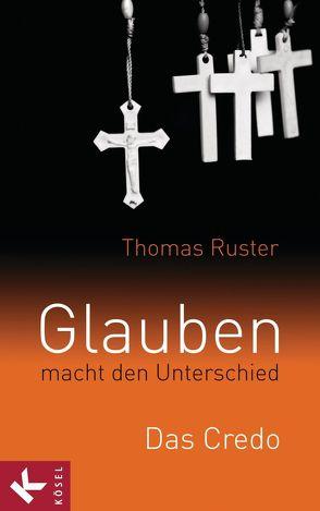 Glauben macht den Unterschied von Ruster,  Thomas