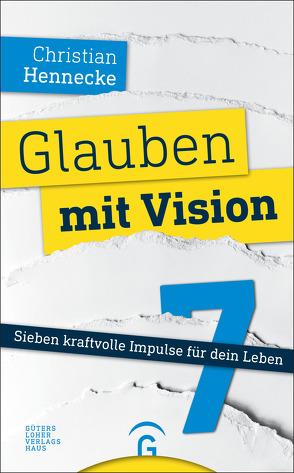 Glauben mit Vision – von Hennecke,  Christian