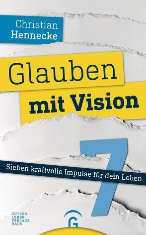 Glauben mit Vision von Hennecke,  Christian