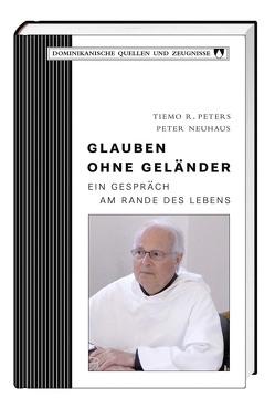 Glauben ohne Geländer von Neuhaus,  Peter, Peters,  Tiemo R