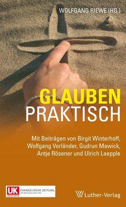 Glauben praktisch von Riewe,  Wolfgang