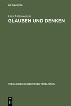 Glauben und Denken von Browarzik,  Ulrich