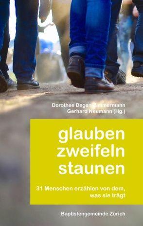 Glauben zweifeln staunen von Degen-Zimmermann,  Dorothee, Neumann,  Gerhard