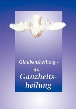 Glaubensheilung – die Ganzheitsheilung von Gabriele