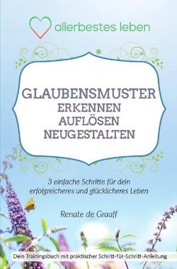 GLAUBENSMUSTER erkennen, auflösen & neugestalten von de Graaff,  Renate