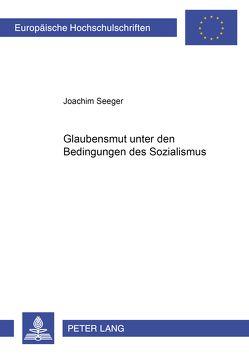 Glaubensmut unter den Bedingungen des Sozialismus anhand der Predigten des Paters Gordian Landwehr von Seeger,  Joachim