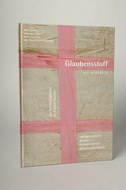 Glaubensstoff – Das Reisebuch von Cremers,  Maria, Gather,  Johannes, Oberthür,  Rainer, Sterck-Degueldre,  Jean-Pierre