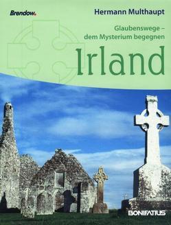 Glaubenswege – dem Mysterium begegnen: Irland von Multhaupt,  Hermann