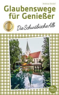 Glaubenswege für Genießer von Steidel,  Andreas