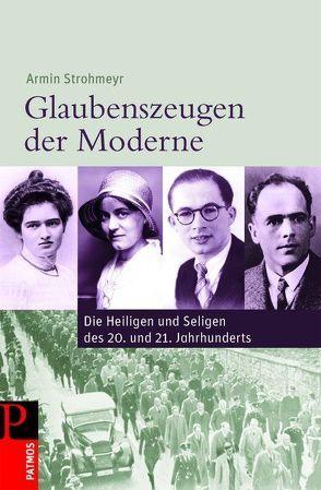 Glaubenszeugen der Moderne von Strohmeyr,  Armin