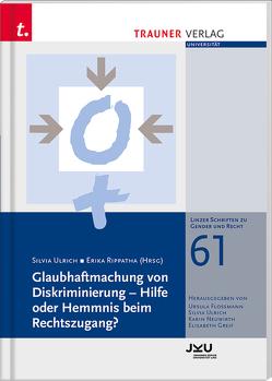 Glaubhaftmachung von Diskriminierung – Hilfe oder Hemmnis beim Rechtszugang?, Linzer Schriften zu Gender und Recht, Band 61 von Rippatha,  Erika, Ulrich,  Silvia