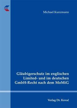Gläubigerschutz im englischen Limited- und im deutschen GmbH-Recht nach dem MoMiG von Kunzmann,  Michael