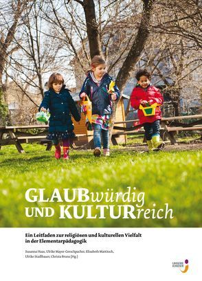 GLAUBwürdig und KULTURreich von Bruns,  Christa, Haas,  Susanna, Mattitsch,  Elisabeth, Mayer-Gerschpacher,  Ulrike, Stadlbauer,  Ulrike