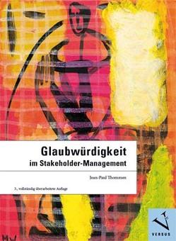 Glaubwürdigkeit im Stakeholder-Management von Thommen,  Jean-Paul