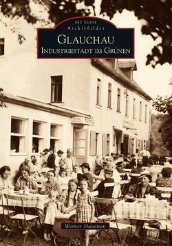 Glauchau von Werner Haueisen,  Werner