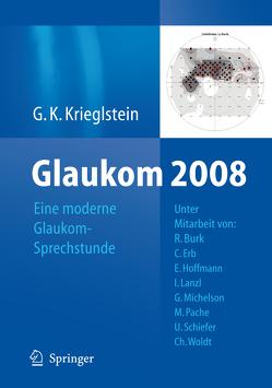 Glaukom 2008 von Burk,  R., Erb,  Carl, Hoffmann,  Esther, Krieglstein,  Günter K., Lanzl,  Ines, Michelson,  Georg, Pache,  M., Schiefer,  Ulrich, Woldt,  Ch.