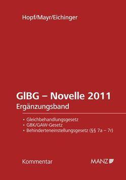 GlBG Gleichbehandlung – Antidiskriminierung – Ergänzungsband zur Novelle 2011 von Eichinger,  Julia, Hopf,  Herbert, Mayr,  Klaus
