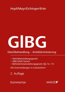 GlBG Gleichbehandlung – Antidiskriminierung SUBSKRIPTIONSPREIS bis 31. 8. 2020 von Eichinger,  Julia, Erler,  Gregor, Hopf,  Herbert, Mayr,  Klaus