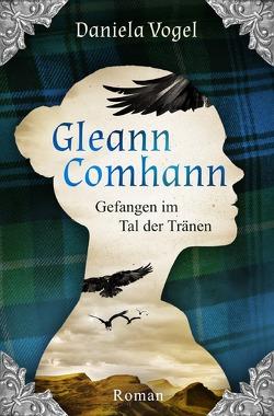 Gleann Comhann – Gefangen im Tal der Tränen von Vogel,  Daniela