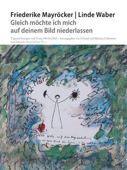 Gleich möchte ich mich auf deinem Bild niederlassen von Mayröcker,  Friederike, Waber,  Linde