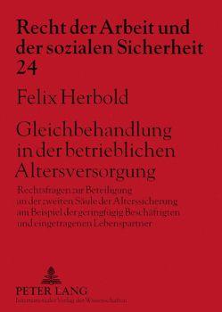 Gleichbehandlung in der betrieblichen Altersversorgung von Herbold,  Felix
