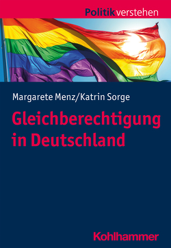 Gleichberechtigung in Deutschland von Frech,  Siegfried, Menz,  Margarete, Salamon-Menger,  Philipp, Schöne,  Helmar, Sorge,  Katrin