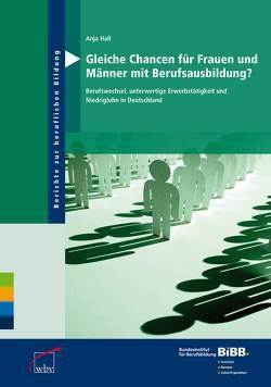 Gleiche Chancen für Frauen und Männer mit Berufsausbildung? von BIBB Bundesinstitut für Berufsbildung, Hall,  Anja