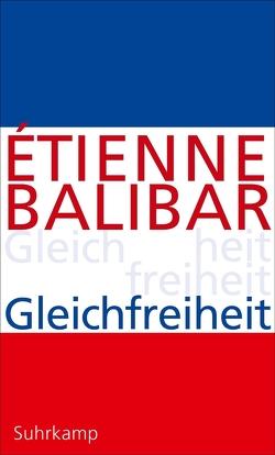 Gleichfreiheit von Balibar,  Étienne, Pries,  Christine