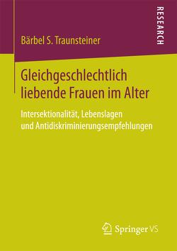 Gleichgeschlechtlich liebende Frauen im Alter von Traunsteiner,  Bärbel S.