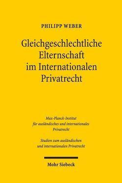 Gleichgeschlechtliche Elternschaft im Internationalen Privatrecht von Weber,  Philipp