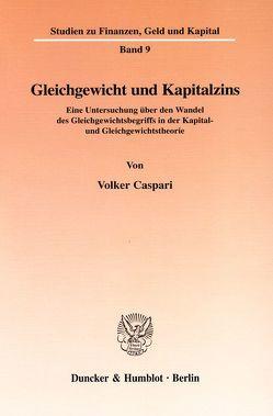 Gleichgewicht und Kapitalzins. von Caspari,  Volker