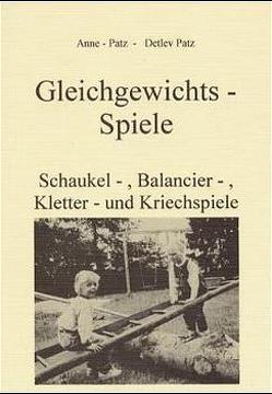 Gleichgewichtsspiele von Ernsting,  Lutz, Patz,  Anne G, Patz,  Detlev