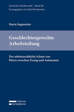 Gleichheit, Autonomie und der arbeitsrechtliche Schutz von Eltern von Sagmeister,  Maria