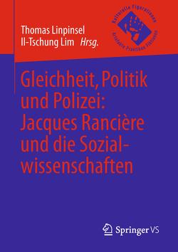 Gleichheit, Politik und Polizei: Jacques Rancière und die Sozialwissenschaften von Lim,  Il-Tschung, Linpinsel,  Thomas
