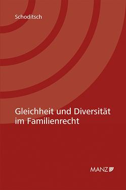 Gleichheit und Diversität im Familienrecht von Schoditsch,  Thomas