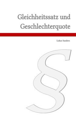 Gleichheitssatz und Geschlechterquote von Sanders,  Lukas