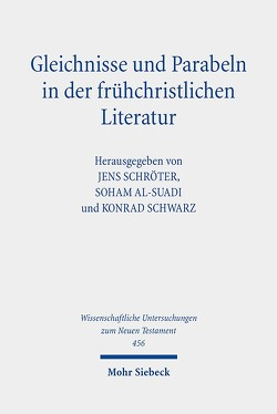 Gleichnisse und Parabeln in der frühchristlichen Literatur von Al-Suadi,  Soham, Schröter,  Jens, Schwarz,  Konrad