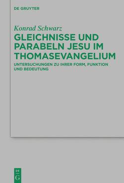 Gleichnisse und Parabeln Jesu im Thomasevangelium von Schwarz,  Konrad